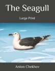 The Seagull: Large Print Cover Image