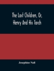 The Lost Children, Or, Henry And His Torch Cover Image
