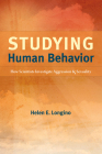 Studying Human Behavior: How Scientists Investigate Aggression and Sexuality Cover Image