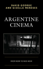 Argentine Cinema: From Noir to Neo-Noir Cover Image