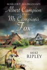 MR Campion's Fox: A Brand-New Albert Campion Mystery Written by Mike Ripley Cover Image