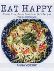 Eat Happy: Gluten Free, Grain Free, Low Carb Recipes for a Joyful Life Cover Image