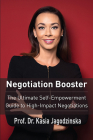 Negotiation Booster: The Ultimate Self-Empowerment Guide to High Impact Negotiations Cover Image