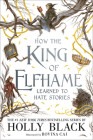 How the King of Elfhame Learned to Hate Stories Cover Image