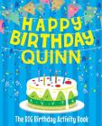 Happy Birthday Quinn: The Big Birthday Activity Book: Personalized Books for Kids Cover Image