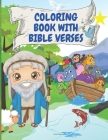 Coloring Book With Bible Verse: Bible Verse Coloring Book FOR KIDS - Art of Inspirational & Motivational Scripture with Mindful Patterns for Ages 9-13 Cover Image