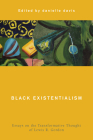 Black Existentialism: Essays on the Transformative Thought of Lewis R. Gordon (Global Critical Caribbean Thought) Cover Image