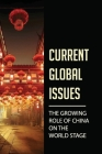 Current Global Issues: The Growing Role Of China On The World Stage: China'S Political Power Rivals Cover Image