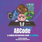 ABCode: a coding introduction book for kiddies Cover Image