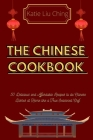 The Chinese Cookbook: 50 Delicious and Affordable Recipes to do Chinese Dishes at Home like a True Seasoned Chef Cover Image