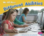 We All Have Different Abilities (Celebrating Differences) Cover Image