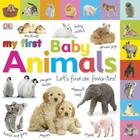 Tabbed Board Books: My First Baby Animals: Let's Find Our Favorites! (My First Tabbed Board Book) Cover Image