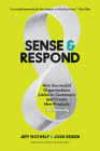 Sense and Respond: How Successful Organizations Listen to Customers and Create New Products Continuously Cover Image