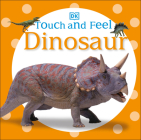 Touch and Feel: Dinosaur Cover Image