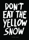 Don't Eat the Yellow Snow: Pop Music Wisdom Cover Image