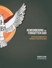 Remembering the Forgotten God: An Interactive Workbook for Individual and Small Group Study Cover Image