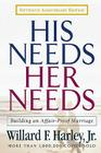 His Needs, Her Needs: Building an Affair-Proof Marriage Cover Image