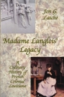 Madame Langlois' Legacy: A Culinary History of French Colonial Louisiana Cover Image