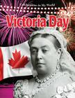 Victoria Day (Celebrations in My World (Library)) Cover Image