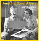Anni and Josef Albers: By Lake Verea Cover Image