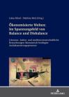 Oekonomisierte Welten: Im Spannungsfeld Von Balance Und Disbalance: Literatur-, Kultur- Und Medienwissenschaftliche Betrachtungen Oekonomisch Bedingte Cover Image