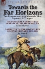 Towards the Far Horizons: Two Famous American Mountain Men, Explorers & Trappers-The Personal Narrative of James O. Pattie, of Kentucky by Timot Cover Image