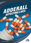 Adderall: Affecting Lives Cover Image