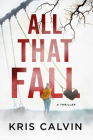 All That Fall: A Thriller Cover Image
