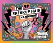 The Breakup Hair Handbook Cover Image