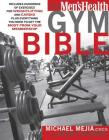 The Men's Health Gym Bible: Includes Hundreds of Exercises for Weightlifting and Cardio Cover Image