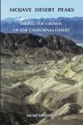 Mojave Desert Peaks: Hiking the Crown of the California Desert Cover Image