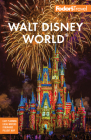 Fodor's Walt Disney World: With Universal & the Best of Orlando (Full-Color Travel Guide) Cover Image