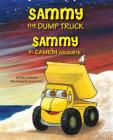 Sammy the Dump Truck / Sammy el Camión Volquete (English and Spanish Edition) Cover Image