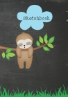 Sketchbook: Cute Sloth Drawing Book For Kids, Women, Teens, Boys and Girls Cover Image