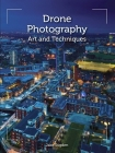 Drone Photography: Art and Techniques Cover Image