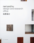 Neri and Hu Design and Research Office: Works and Projects 2004 - 2014 Cover Image