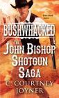 Bushwhacked: The John Bishop Shotgun Saga (Shotgun Western) Cover Image