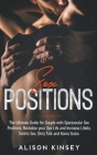 Sex Position: The Ultimate Guide for Couples with Spectacular Sex Positions. Revitalize your Sex Life and Increase Libido, Tantric S Cover Image