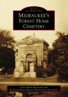 Milwaukee's Forest Home Cemetery Cover Image