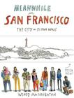 Meanwhile, in San Francisco: The City in Its Own Words Cover Image