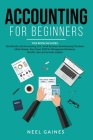 Accounting for Beginners: This Book includes: Quickbooks and Accounting 101: Small Business Bookkeeping Principles Made Simple, Easy Taxes 2020 Cover Image