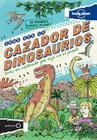 Lonely Planet Cómo ser un cazador de dinosaurios Cover Image