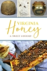 Virginia Honey: A Sweet History (American Palate) Cover Image