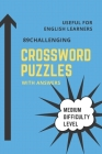 89 Challenging Crossword Puzzles Book Medium Difficulty Level: Useful for English learners or native English speaker for brain teaser by doing fun puz Cover Image