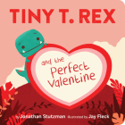 Tiny T. Rex and the Perfect Valentine Cover Image