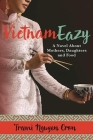 Vietnameazy: A Novel about Mothers, Daughters and Food Cover Image