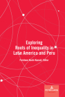 Exploring Roots of Inequality in Latin America and Peru Cover Image