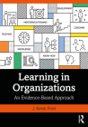 Learning in Organizations: An Evidence-Based Approach Cover Image