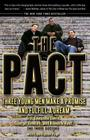 The Pact: Three Young Men Make a Promise and Fulfill a Dream Cover Image