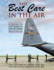 The Best Care In The Air: The Complete History of the 109th Aeromedical Evacuation Squadron (Minnesota Air National Guard) Cover Image